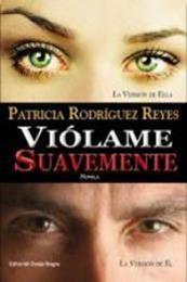 descargar epub Viólame suavemente – Autor Patricia Rodríguez Reyes