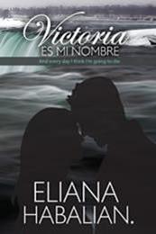 descargar epub Victoria es mi nombre – Autor Eliana Habalian