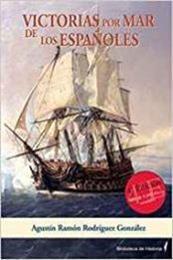 descargar epub Victorias por mar de los españoles – Autor Agustín Ramón Rodríguez González gratis