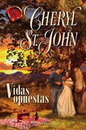 descargar epub Vidas opuestas – Autor Cheryl St. John