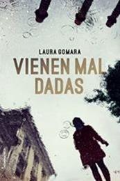descargar epub Vienen mal dadas – Autor Laura Gomara