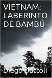 descargar epub Vietnam: Laberinto de bambú – Autor Diego Dattoli