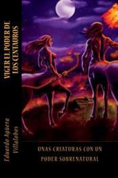 descargar epub Viger. El poder de los centauros – Autor Eduardo Agüera Villalobos gratis