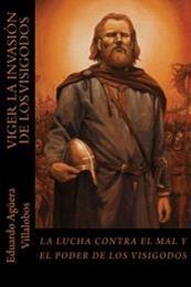 descargar epub Viger. La invasión de los visigodos – Autor Eduardo Agüera Villalobos