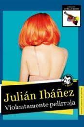 descargar epub Violentamente pelirroja – Autor Julián Ibañez gratis