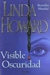descargar epub Visible oscuridad – Autor Linda Howard gratis