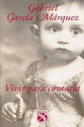descargar epub Vivir para contarla – Autor Gabriel García Márquez gratis