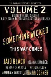 descargar epub Volume 2: Something Wicked This Way Comes – Autor Desiree Holt;Jaid Black;Laurann Dohner