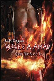 descargar epub Volver a Amar – Autor M.P. Delgado gratis
