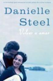 descargar epub Volver a amar – Autor Danielle Steel