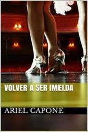 descargar epub Volver a ser Imelda – Autor Ariel Capone