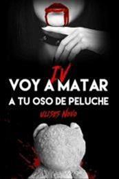 descargar epub Voy a matar a tu oso de peluche IV – Autor Ulises Novo gratis