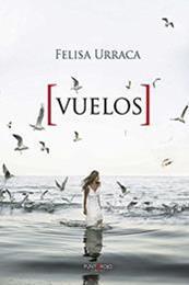 descargar epub Vuelos – Autor Felisa Urraca gratis