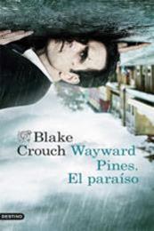 descargar epub Wayward Pines. El paraíso – Autor Blake Crouch gratis