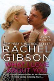 descargar epub What I love about you – Autor Rachel Gibson gratis