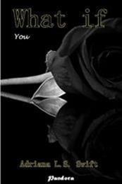 descargar epub What if: You – Autor Adriana LS Swift
