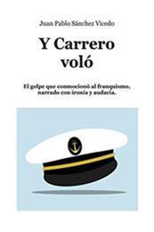 descargar epub Y Carrero voló – Autor Juan Pablo Sánchez Vicedo