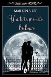 descargar epub Y a ti te prometo la luna – Autor Marion S. Lee