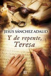 descargar epub Y de repente,Teresa – Autor Jesús Sánchez Adalid