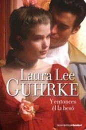 descargar epub Y entonces él la besó – Autor Laura Lee Guhrke