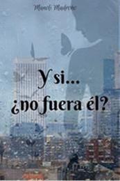 descargar epub Y si… ¿no fuera él? – Autor Manoli Madroño Gómez