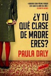 descargar epub Y tú, qué clase de madre eres? – Autor Paula Daly