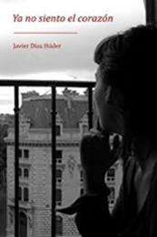 descargar epub Ya no siento el corazón – Autor Javier Díaz Húder