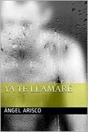 descargar epub Ya te llamaré – Autor Ángel Arisco gratis
