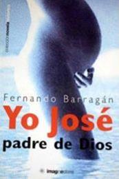 descargar epub Yo José padre de Dios – Autor Fernando Barragán gratis