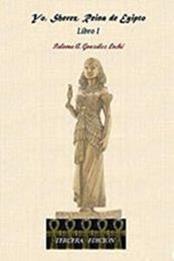 descargar epub Yo, Sherez, reina de Egipto – Autor Paloma A. González Loché gratis