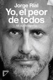 descargar epub Yo, el peor de todos – Autor Jorge Rial