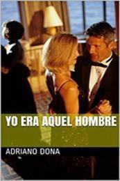 descargar epub Yo era aquel hombre – Autor Adriano Dona