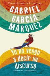 descargar epub Yo no vengo a decir un discurso – Autor Gabriel García Márquez gratis