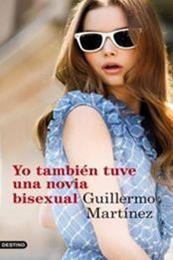 descargar epub Yo tambien tuve una novia bisexual – Autor Guillermo Martínez