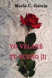 descargar epub Yo velaré tu sueño I – Autor María C. García gratis