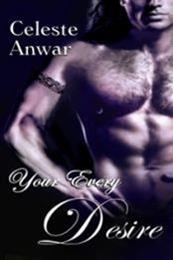 descargar epub Your every desire – Autor Celeste Anwar
