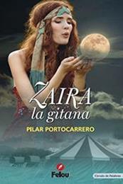 descargar epub Zaira, la gitana – Autor Pilar Portocarrero gratis
