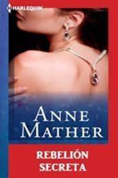descargar epub rebelión secreta – Autor Anne Mather